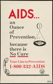 Poster of AIDS...an ounce of prevention because there is no cure.