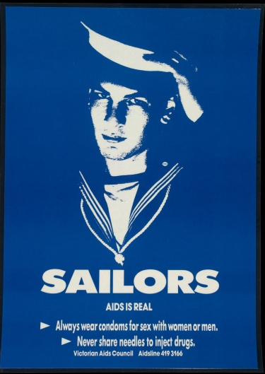 Poster of Sailors.  AIDS is real. Always wear condoms for sex with women or men. Never share needles to inject drugs.