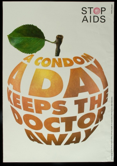 Poster of A condom a day keeps the doctor away. Stop AIDS.