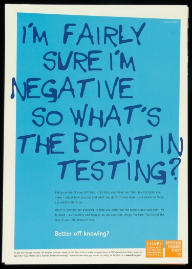 Poster of I'm fairly sure I'm negative so what's the point in testing?